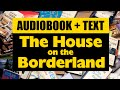 AudioBook + Text · The House on the Borderland
