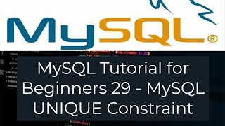MySQL Tutorial for Beginners 29 - MySQL UNIQUE Constraint