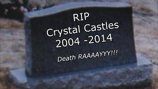 RIP CRYSTAL CASTLES [2004 - 2014]