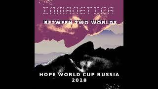 "Inmanetica - ""Hope"" FIFA World Cup 2018 Russia (Full Album Stream)"