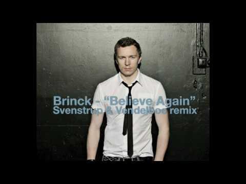 Brinck - Believe Again (Svenstrup & Vendelboe remix)
