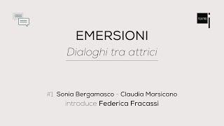 #1 Emersioni – Dialoghi tra attrici