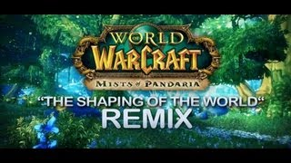 World of Warcraft Remix - The Shaping Of The World (WoW Music Video)