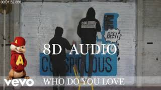 (8D AUDIO) Who Do You Love (LYRICS) - The Chainsmokers Ft. 5 Seconds Of Summer
