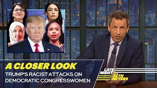 Trump's Racist Attacks on Democratic Congresswomen: A Closer Look