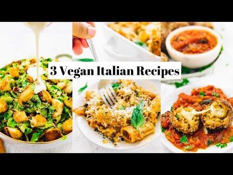 3 VEGAN ITALIAN RECIPES | DELICIOUS VEGAN MEALS