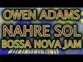 Bossa Nova Jam w/ Nahre Sol! [DRUMS & BASS]
