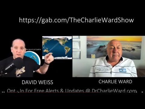 FLAT EARTH WITH DAVID WEISS & CHARLIE WARD - PART 2