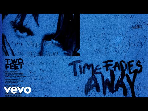 Two Feet – Time Fades Away
