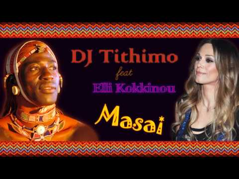 DJ Tithimo Feat. Elli Kokkinou - Masai (remix 2011)