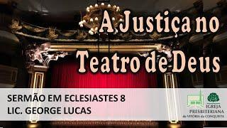 A Justiça no teatro de Deus - Eclesiastes 8