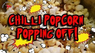 Popcorn Popping Off Ghost Pepper flavor awesome!