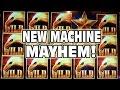 NEW MACHINE MAYHEM -- NEW GAMES!!!  New Slots!! New Bonus Wins!!!
