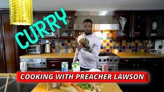 Cooking With Preacher Lawson - Coconut Curry