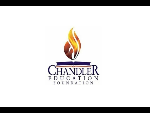 An Introduction to the Chandler Education Foundation