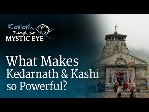 What Makes Kedarnath And Kashi So Powerful?   Sadhguru
