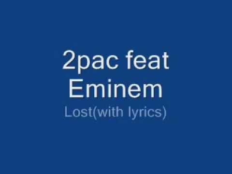 Eminem ft. 2pac - Lost (Lyrics)