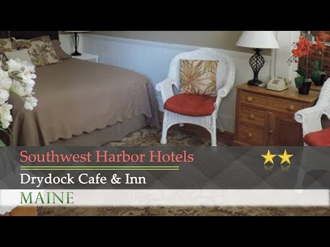 Drydock Cafe & Inn - Southwest Harbor Hotels, Maine