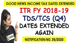 Income Tax Return Date extended 2018-19 TDS return(Q4) Date extended Tax Audit Date Extended 2020-21
