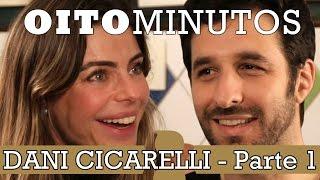 8 MINUTOS - DANIELLA CICARELLI (PARTE 1)