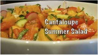 Jump Start June: Cantaloupe Summer Salad Reciepe