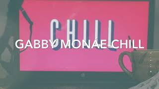 gabi monáe  chill audio