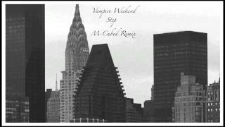 [EDM] Vampire Weekend - Step (M-Cubed Remix)