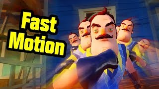 Hello Neighbor Fast Motion