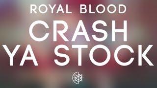Royal Blood - Crash Ya Stock