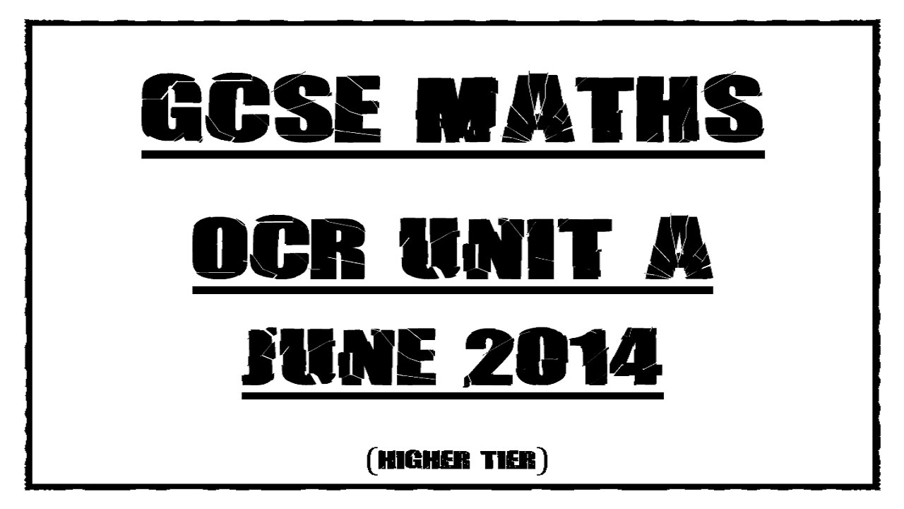 GCSE Maths Revision OCR Unit A (Higher Tier) June 2014