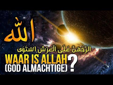 WAAR IS ALLAH (GOD ALMACHTIGE)? ᴴᴰ   De Troon van Allah, Zijn Koersie en Zijn 7 hemelen