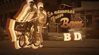 Bruninho & Davi - Se Namorar Fosse Bom ( Clipe Oficial - HD )