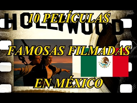 10 Películas famosas filmadas en México | HD | GL 100