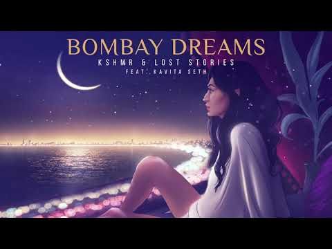 KSHMR & Lost Stories - Bombay Dreams [feat. Kavita Seth]