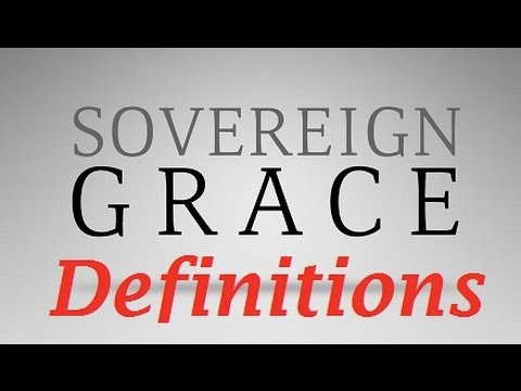Sovereign Grace Definitions