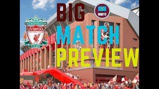 Liverpool Vs West Ham Big Match Preview