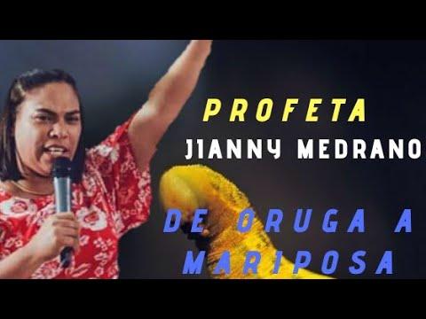 Profeta Jianny Medrano De  Oruga A Mariposa