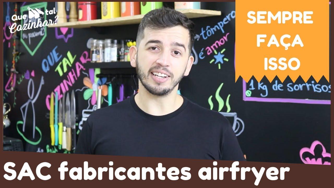 Sobre o SAC das fabricantes de AIRFRYER | Dicas Airfryer