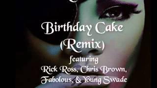 Rihanna ft. Rick Ross, Chris Brown, Fabolous, & Young Swade - Birthday Cake (Remix)