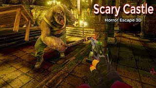 Scary Castle - Horror Escape 3D Android Gameplay ᴴᴰ