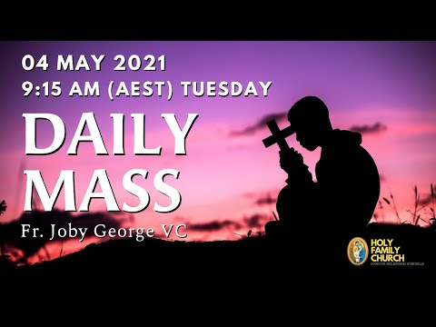 Daily Mass | 04 MAY 9:15 AM (AEST) | Fr. Joby George VC | Holy Family Church, Doveton