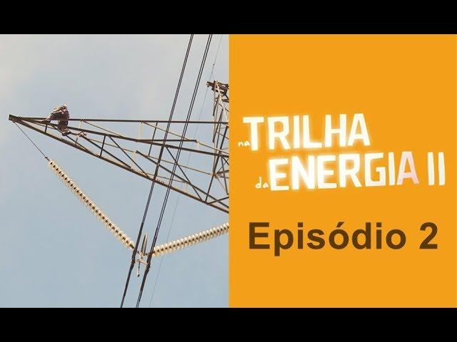 2ª Temporada - Episódio 3 - A transmissão da energia elétrica