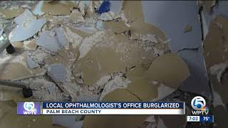 Ophthalmology practice burglarized, holes made in walls to access office, equipment
