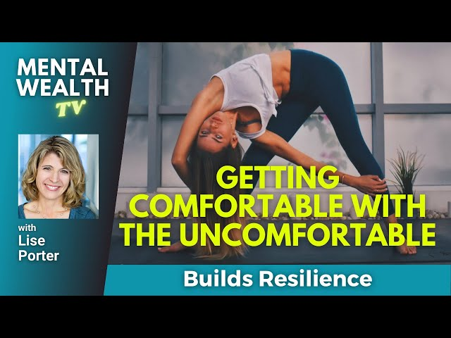 Building Resilience (part 1) - Getting Comfortable with the Uncomfortable