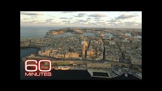 Is there something rotten on the island of Malta? 60 Minutes reports