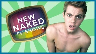 NEW NAKED TV SHOWS