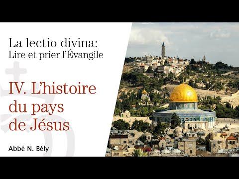 Conférences sur la Lectio divina - IV. L' histoire du pays de Jésus - par l'abbé Nicolas Bély