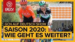 Die Radsport-Saison 2020: Wie geht es weiter? | GCN auf Deutsch Show 13