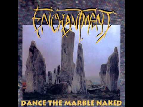 ENCHANTMENT - Dance the marble naked [1994] full album HQ