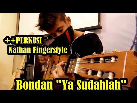 BONDAN [Ya Sudahlah] Fingerstyle Arr By Yetsin Tamu Ama #Nathan Fingerstyle